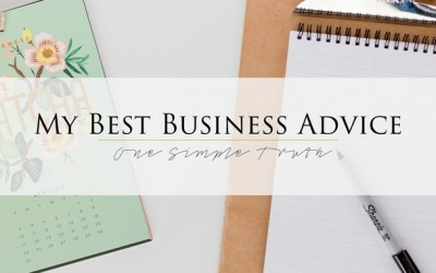 My Best Business Advice: One Simple Truth